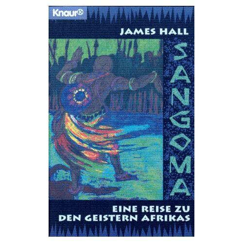 James Hall - Sangoma. Eine Reise zu den Geistern Afrikas - Preis vom 16.10.2019 05:03:37 h