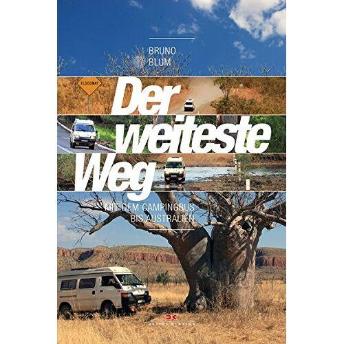 Bruno Blum - Der weiteste Weg: Mit dem Campingbus bis Australien - Preis vom 18.04.2021 04:52:10 h