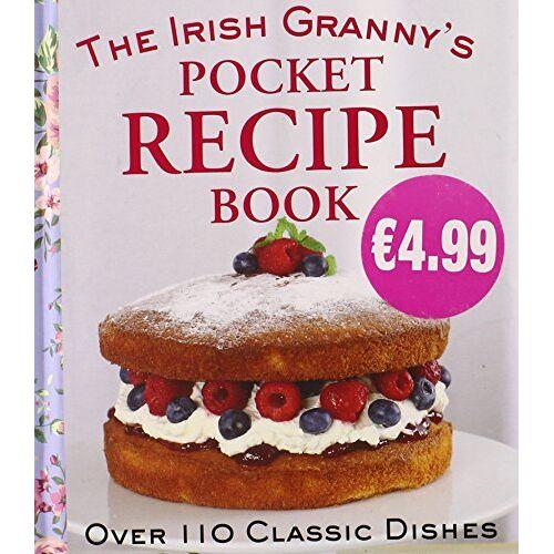 - The Irish Granny's Pocket Recipe Book: Over 110 Classic Dishes - Preis vom 07.03.2021 06:00:26 h