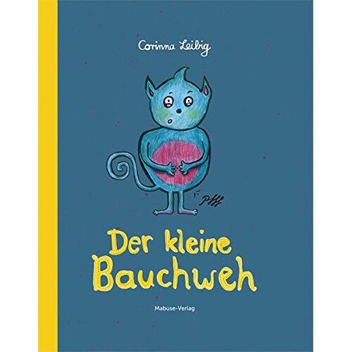 Corinna Leibig - Der kleine Bauchweh - Preis vom 04.09.2020 04:54:27 h