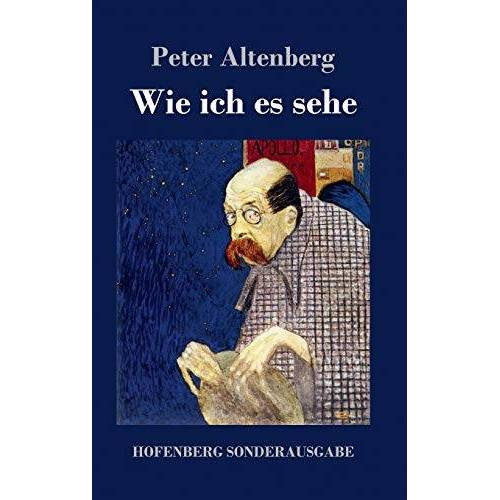 Peter Altenberg - Wie ich es sehe - Preis vom 15.01.2021 06:07:28 h