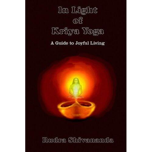 Rudra Shivananda - In Light of Kriya Yoga - Preis vom 31.03.2020 04:56:10 h