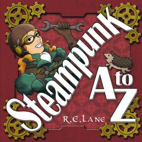 Lane, R. E. - Steampunk A to Z - Preis vom 21.10.2020 04:49:09 h