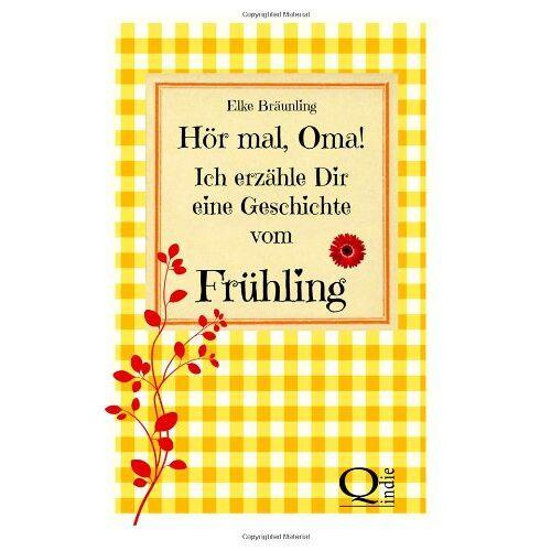 Elke Bräunling - Hör mal, Oma! Ich erzähle Dir eine Geschichte vom Frühling: Frühlingsgeschichten - Preis vom 21.10.2020 04:49:09 h