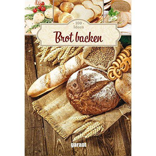 garant Verlag GmbH - 100 Ideen Brot backen - Preis vom 28.02.2021 06:03:40 h