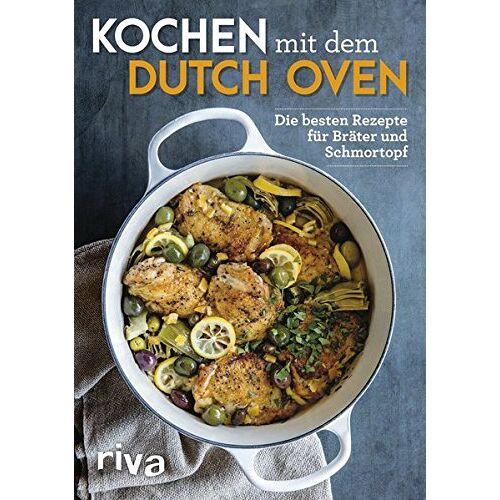 - Kochen mit dem Dutch Oven: Die besten Rezepte für Bräter und Schmortopf - Preis vom 21.10.2020 04:49:09 h