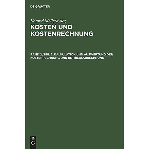 Konrad Mellerowicz - Konrad Mellerowicz: Kosten und Kostenrechnung: Kosten und Kostenrechnung, Bd.2/2, Verfahren - Preis vom 18.04.2021 04:52:10 h