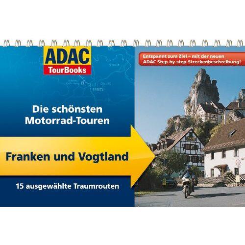 Volker Wahmkow - ADAC TourBooks Franken und Vogtland: Die schönsten Motorrad-Touren: Die schönsten Motorrad-Touren / 14 ausgewählte Traumrouten - Preis vom 07.09.2020 04:53:03 h