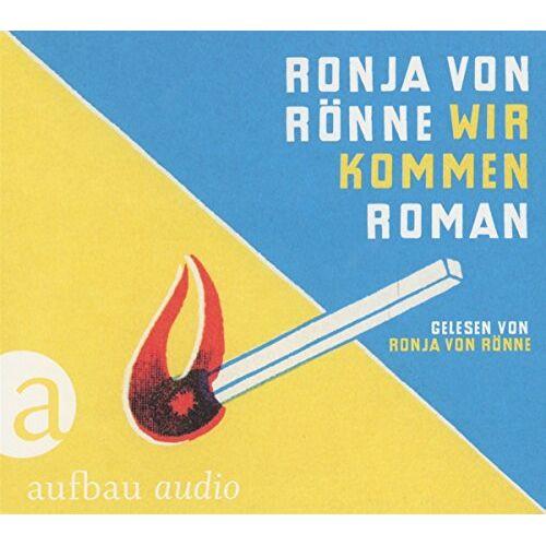Rönne, Ronja von - Wir kommen: Roman. Gelesen von Ronja von Rönne - Preis vom 02.12.2020 06:00:01 h