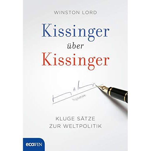 Henry Kissinger - Kissinger über Kissinger: Kluge Sätze zur Weltpolitik - Preis vom 05.09.2020 04:49:05 h