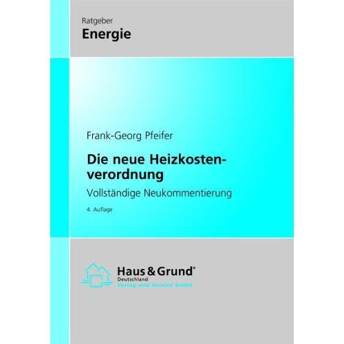 Frank-Georg Pfeifer - Die neue Heizkostenverordnung - Preis vom 07.05.2021 04:52:30 h