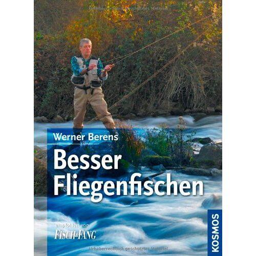 Werner Berens - Besser Fliegenfischen - Preis vom 21.10.2020 04:49:09 h