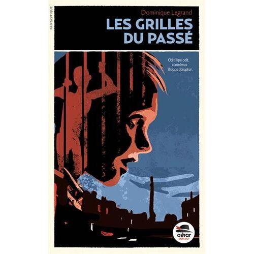 Dominique Legrand - GRILLES DU PASSÉ (LES) (POLAR) - Preis vom 05.09.2020 04:49:05 h