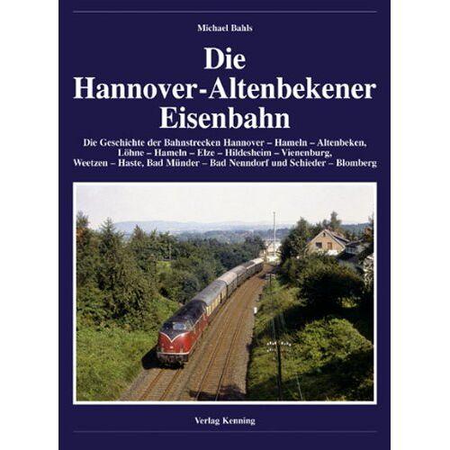 Ludger Kenning - Die Hannover-Altenbekener Eisenbahn - Preis vom 10.05.2021 04:48:42 h