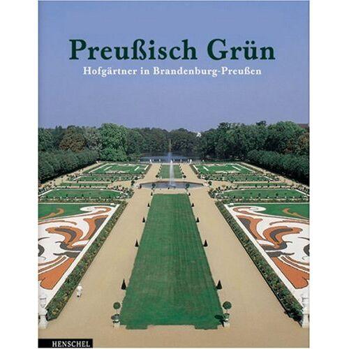 Stiftung Preussischer Schlösser und Gärten - Preußisch Grün - Preis vom 24.02.2021 06:00:20 h