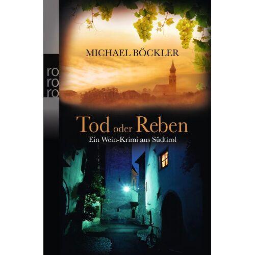 Michael Böckler - Tod oder Reben: Ein Wein-Krimi aus Südtirol - Preis vom 05.09.2020 04:49:05 h