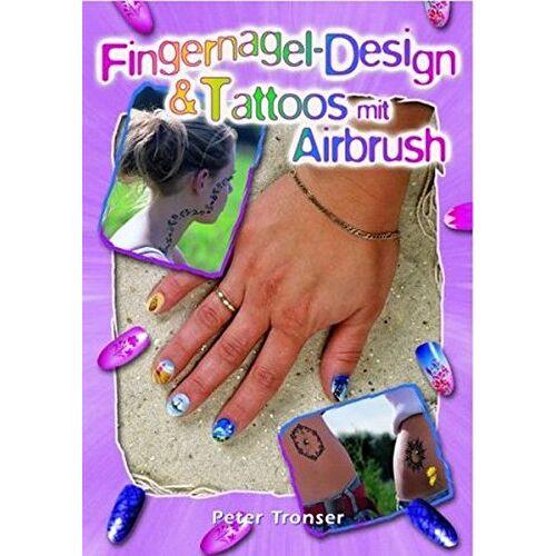 Peter Tronser - Fingernagel-Design & Tattoos mit Airbrush - Preis vom 20.10.2020 04:55:35 h