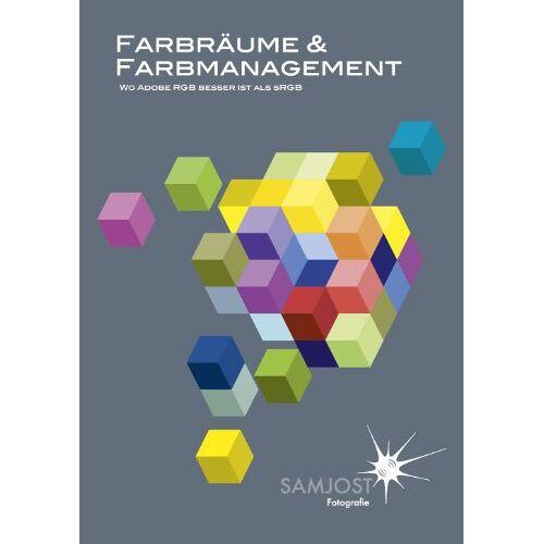 Sam Jost - Farbräume & Farbmanagement: Wo Adobe RGB besser ist als sRGB - Preis vom 19.01.2021 06:03:31 h