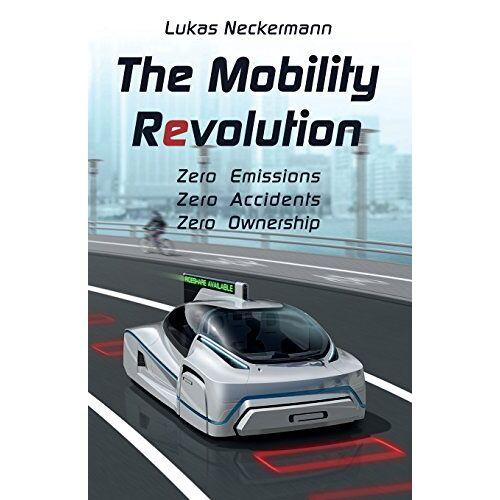 Lukas Neckermann - The Mobility Revolution - Preis vom 27.02.2021 06:04:24 h