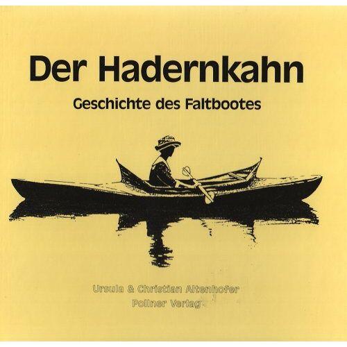 Ursula Altenhofer - Der Hadernkahn: Geschichte des Faltbootes - Preis vom 14.05.2021 04:51:20 h