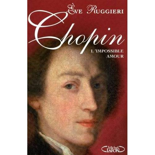 Eve Ruggieri - Chopin : L'impossible amour - Preis vom 01.03.2021 06:00:22 h