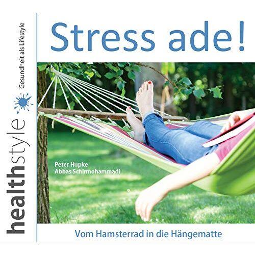 Peter Hupke - Stress ade! - Vom Hamsterrad in die Hängematte - Preis vom 22.01.2021 05:57:24 h