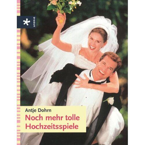 Antje Dohrn - Noch mehr tolle Hochzeitsspiele - Preis vom 06.09.2020 04:54:28 h
