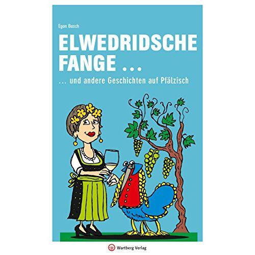 Egon Busch - Elwedritsche fange ... und andere Geschichten auf Pfälzisch (Mundartbücher) - Preis vom 06.09.2020 04:54:28 h