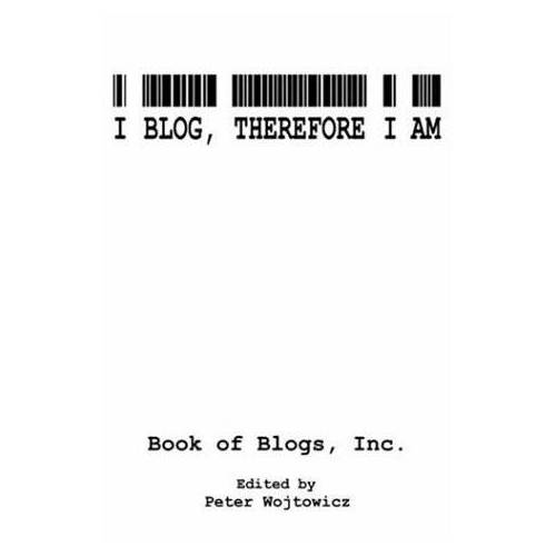 Inc. Book of Blogs - I Blog, Therefore I Am - Preis vom 09.04.2021 04:50:04 h
