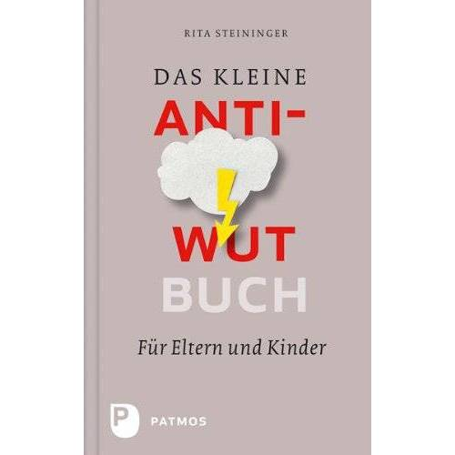 Rita Steininger - Das kleine Anti-Wut-Buch - für Eltern und Kinder - Preis vom 05.03.2021 05:56:49 h
