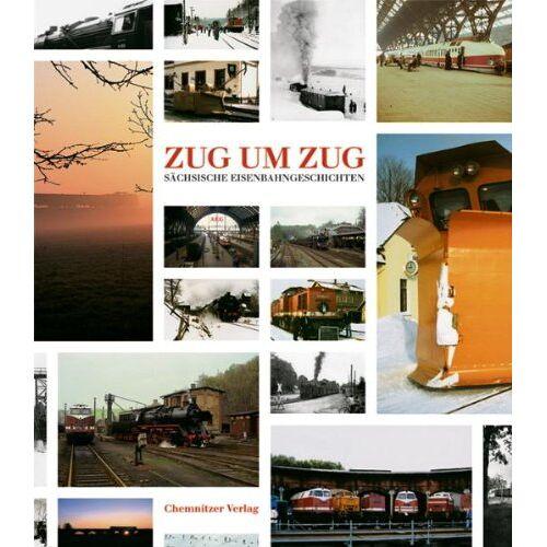 Lothar Müller - Zug um Zug: Sächsischen Eisenbahngeschichte - Preis vom 14.01.2021 05:56:14 h