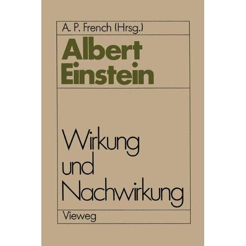 French, A. P. - Albert Einstein Wirkung und Nachwirkung - Preis vom 15.05.2021 04:43:31 h