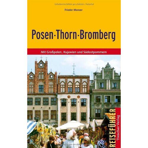 Frieder Monzer - Posen-Thorn-Bromberg - Mit Großpolen, Kujawien und Südostpommern - Preis vom 20.10.2020 04:55:35 h