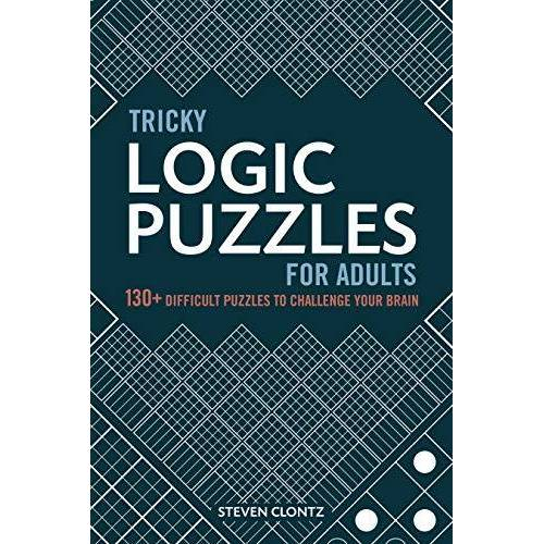 Steven Clontz - Tricky Logic Puzzles for Adults: 130+ Difficult Puzzles to Challenge Your Brain - Preis vom 15.05.2021 04:43:31 h