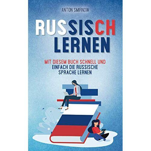 Anton Smirnow - Russisch lernen: Mit diesem Buch schnell und einfach die russische Sprache lernen - Preis vom 12.05.2021 04:50:50 h
