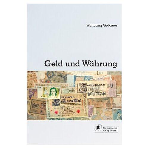 Wolfgang Gebauer - Geld und Währung - Preis vom 27.02.2021 06:04:24 h