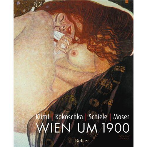 - Klimt - Kokoschka - Schiele - Moser. Wien um 1900 - Preis vom 20.10.2020 04:55:35 h