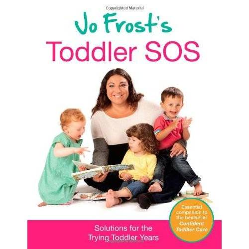 Jo Frost - Jo Frost's Toddler SOS: Solutions for the Trying Toddler Years - Preis vom 27.11.2020 05:57:48 h