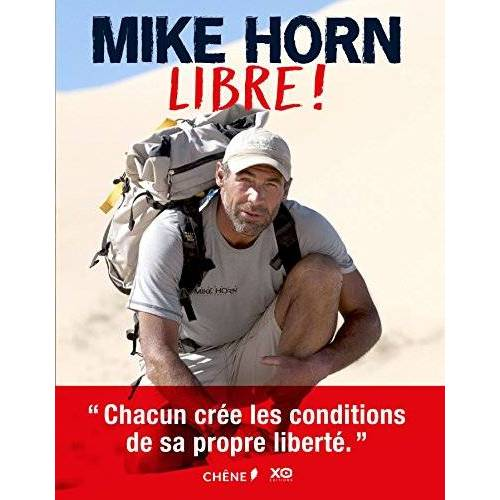 Mike Horn - MIKE HORN, Libre ! - Preis vom 24.01.2021 06:07:55 h