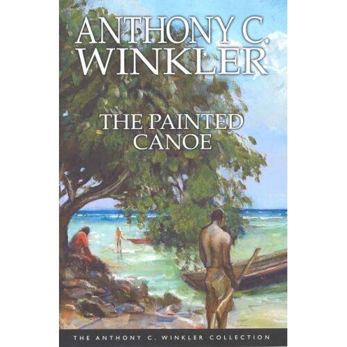 Winkler, Anthony C. - Anthony Winkler Collection: The Painted Canoe (Anthony C. Winkler Collection) - Preis vom 21.10.2020 04:49:09 h