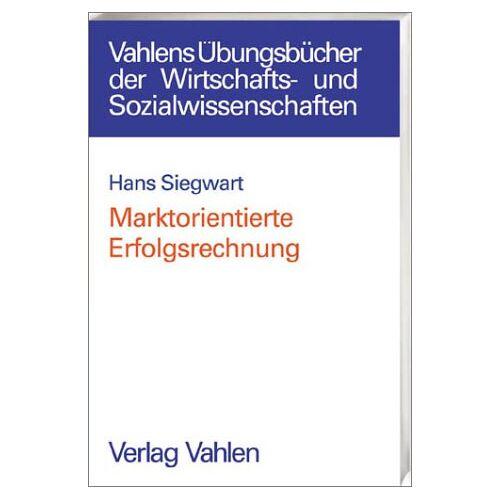 Hans Siegwart - Marktorientierte Erfolgsrechnung - Preis vom 19.10.2020 04:51:53 h