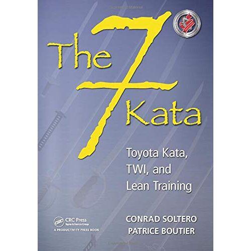 Conrad Soltero - The 7 Kata: Toyota Kata, Twi, and Lean Training - Preis vom 12.05.2021 04:50:50 h
