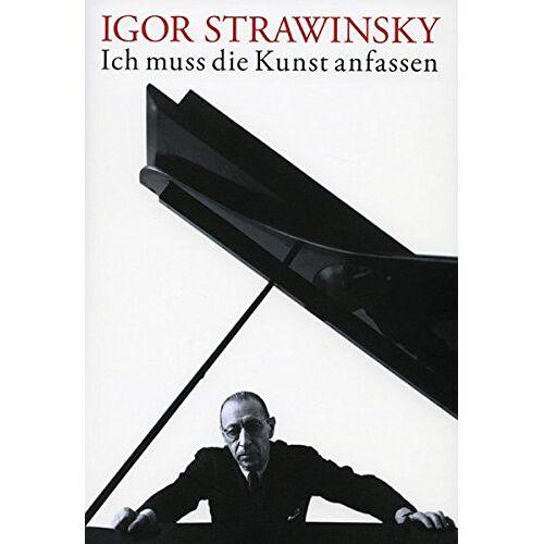 Eleonora Louis - Igor Strawinsky. Ich muss die Kunst anfassen: Zum 125. Geburtstag von Igor Strawinsky - Preis vom 14.04.2021 04:53:30 h