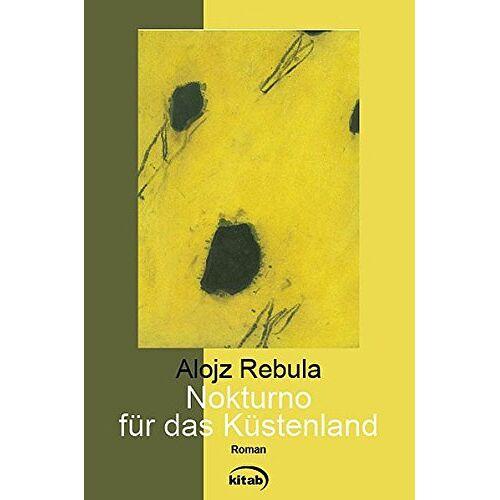 Alojz Rebula - Nokturno für das Küstenland (Slowenische Reihe) - Preis vom 14.04.2021 04:53:30 h
