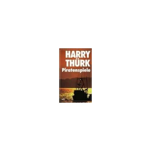Harry Thürk - Piratenspiele - Preis vom 16.01.2021 06:04:45 h