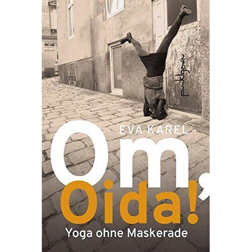 Eva Karel - Om, Oida!: Yoga ohne Maskerade - Preis vom 15.01.2021 06:07:28 h