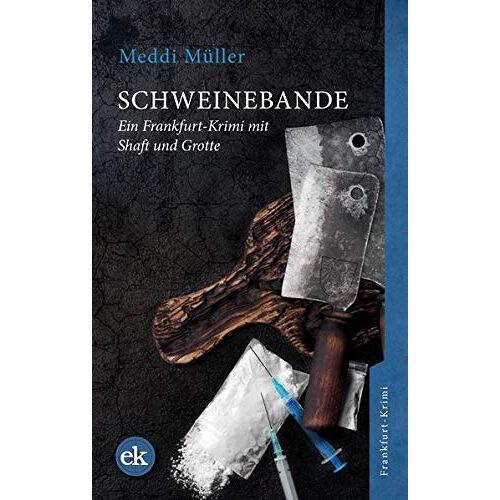 Meddi Müller - Schweinebande: Ein Frankfurt-Krimi mit Shaft und Grotte - Preis vom 06.05.2021 04:54:26 h