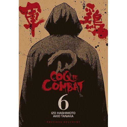 Izo Hashimoto - Coq de Combat, Tome 6 : - Preis vom 06.03.2021 05:55:44 h