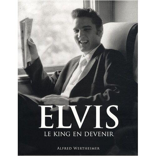 Alfred Wertheimer - Elvis : Le King en devenir - Preis vom 26.02.2021 06:01:53 h