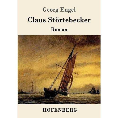 Georg Engel - Claus Störtebecker - Preis vom 24.07.2020 04:55:28 h